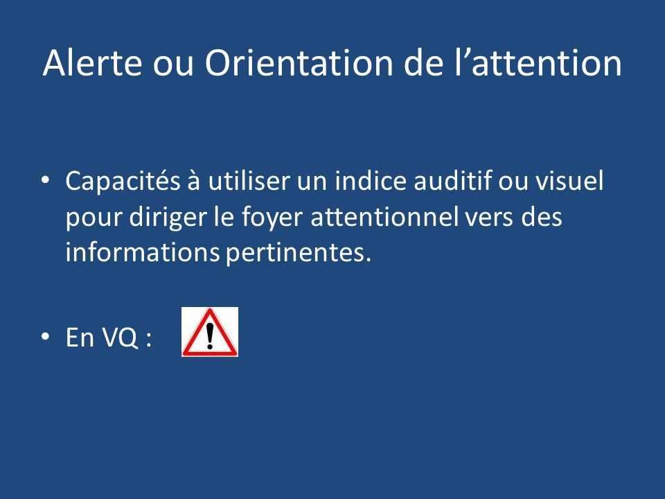 Alerte ou Orientation de l'attention