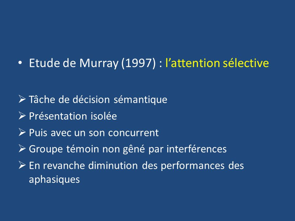 Etude de Murray (1997) : l'attention sélective