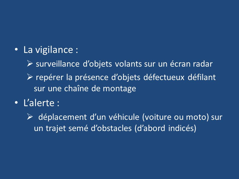La vigilance : L'alerte :