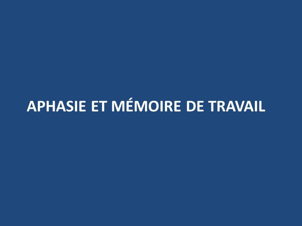 APHASIE ET MÉMOIRE DE TRAVAIL