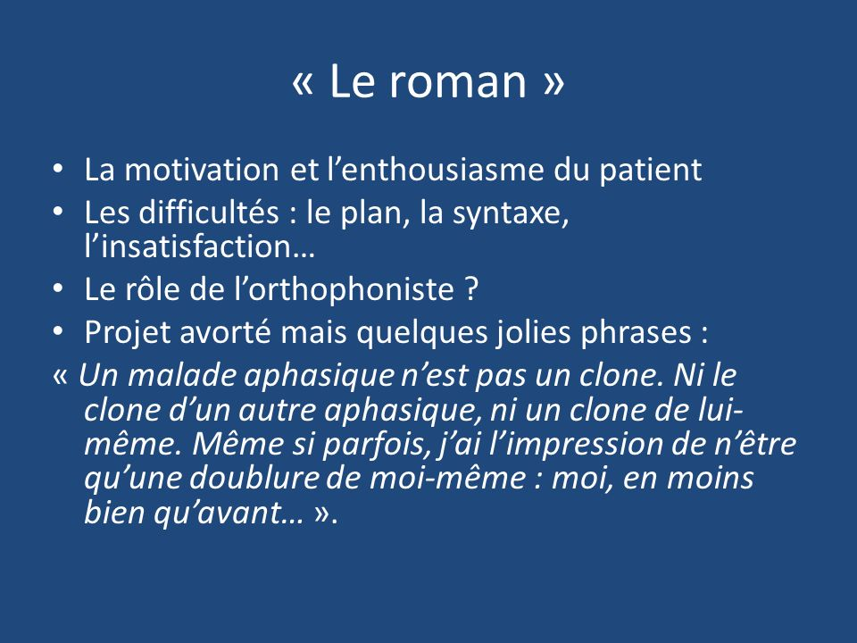 « Le roman » La motivation et l'enthousiasme du patient