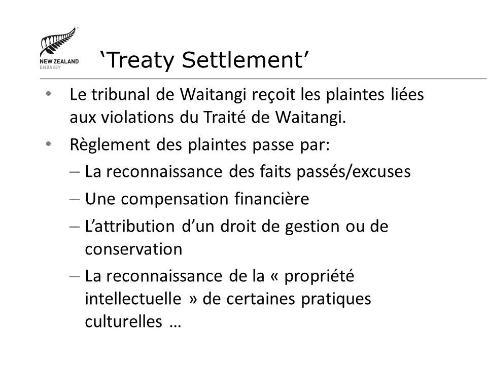 'Treaty Settlement' Le tribunal de Waitangi reçoit les plaintes liées aux violations du Traité de Waitangi.