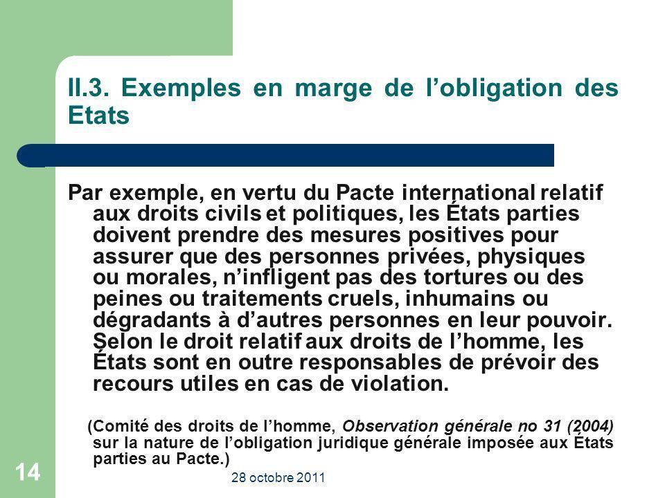 II.3. Exemples en marge de l'obligation des Etats