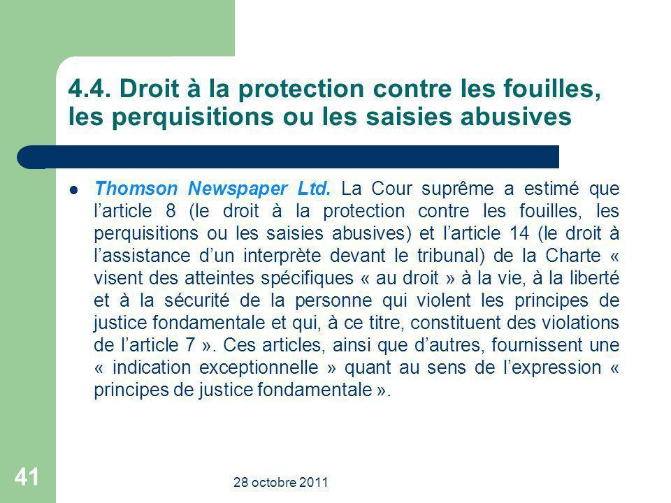 4.4. Droit à la protection contre les fouilles, les perquisitions ou les saisies abusives
