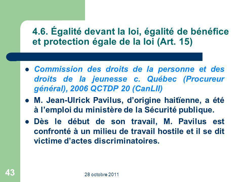 4.6. Égalité devant la loi, égalité de bénéfice et protection égale de la loi (Art. 15)