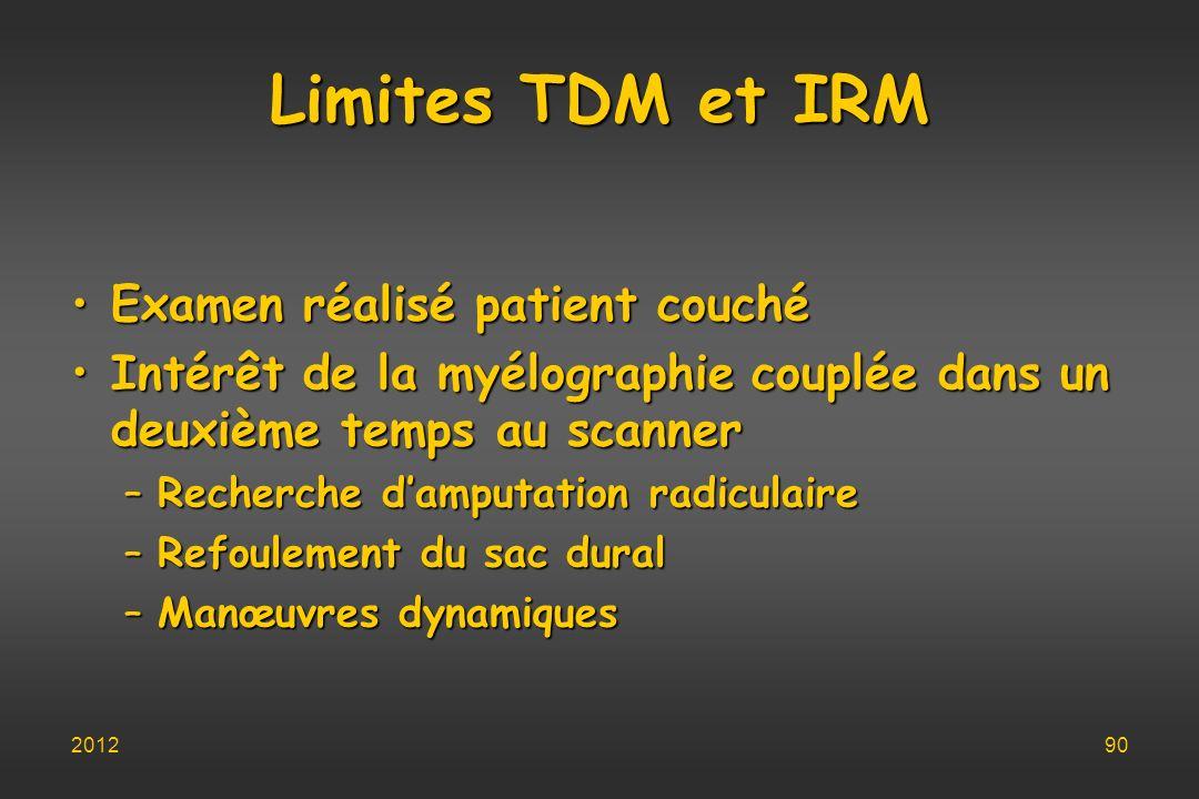 Limites TDM et IRM Examen réalisé patient couché