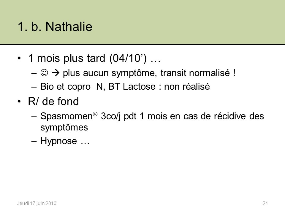 1. b. Nathalie 1 mois plus tard (04/10') … R/ de fond