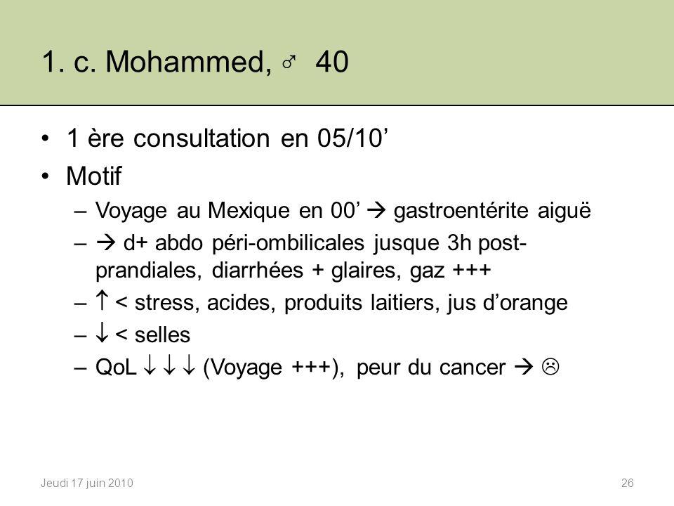 1. c. Mohammed, ♂ 40 1 ère consultation en 05/10' Motif