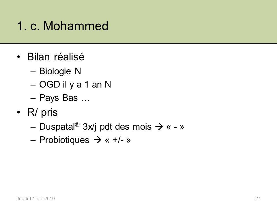 1. c. Mohammed Bilan réalisé R/ pris Biologie N OGD il y a 1 an N