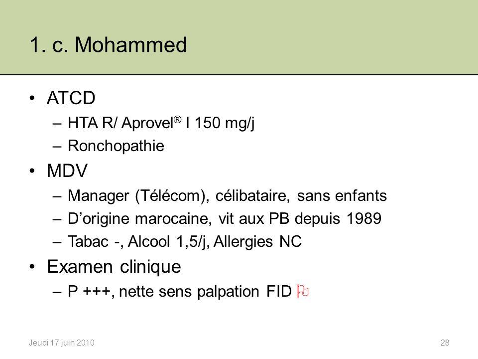 1. c. Mohammed ATCD MDV Examen clinique HTA R/ Aprovel® l 150 mg/j