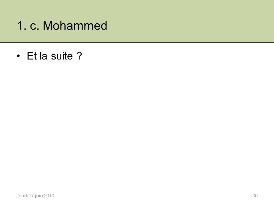 1. c. Mohammed Et la suite Jeudi 17 juin 2010