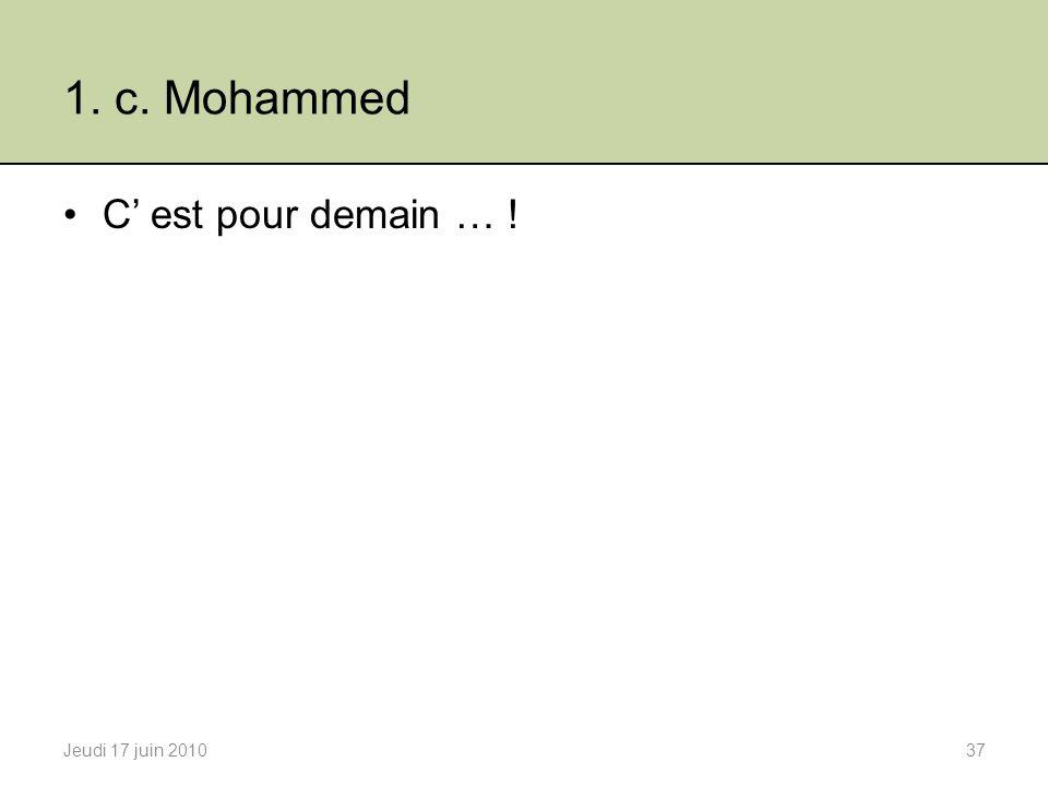 1. c. Mohammed C' est pour demain … ! Jeudi 17 juin 2010