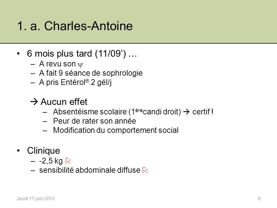 1. a. Charles-Antoine 6 mois plus tard (11/09') …  Aucun effet