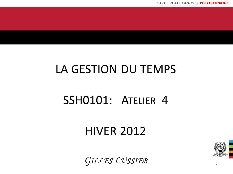 LA GESTION DU TEMPS SSH0101: Atelier 4 HIVER 2012 Gilles Lussier