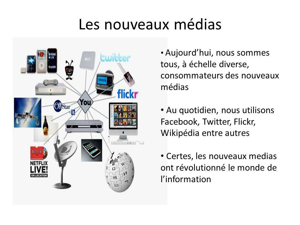 Les nouveaux médias Aujourd'hui, nous sommes tous, à échelle diverse, consommateurs des nouveaux médias.