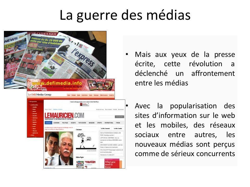 La guerre des médias Mais aux yeux de la presse écrite, cette révolution a déclenché un affrontement entre les médias.