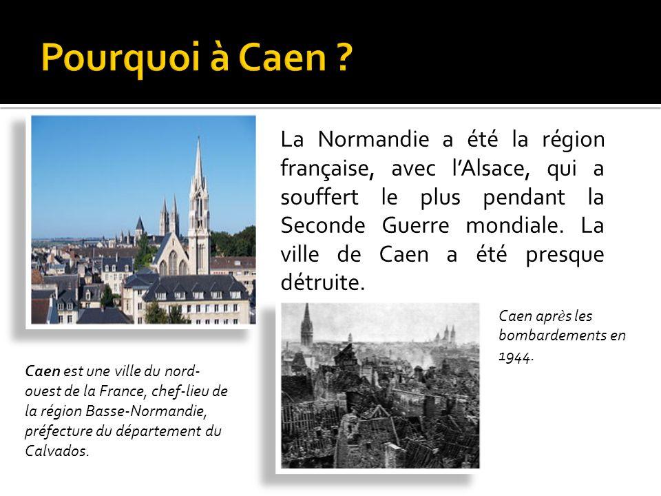 Pourquoi à Caen