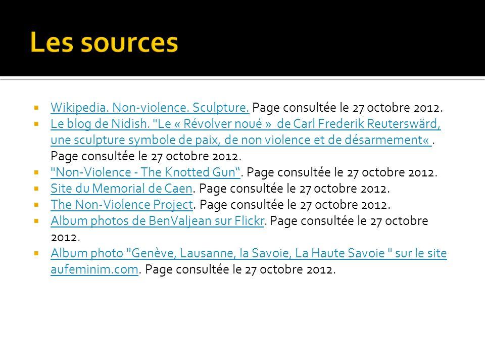 Les sources Wikipedia. Non-violence. Sculpture. Page consultée le 27 octobre 2012.