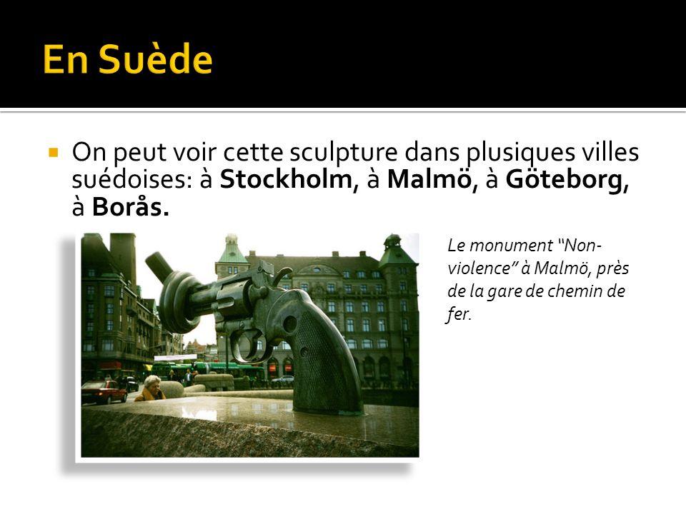 En Suède On peut voir cette sculpture dans plusiques villes suédoises: à Stockholm, à Malmö, à Göteborg, à Borås.