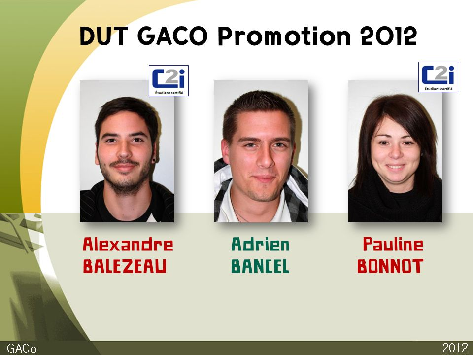 DUT GACO Promotion 2012 Alexandre BALEZEAU Adrien BANCEL