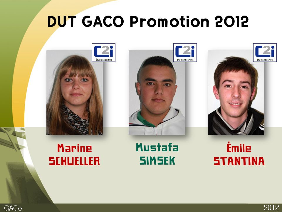 DUT GACO Promotion 2012 Marine SCHUELLER Mustafa SIMSEK Émile STANTINA