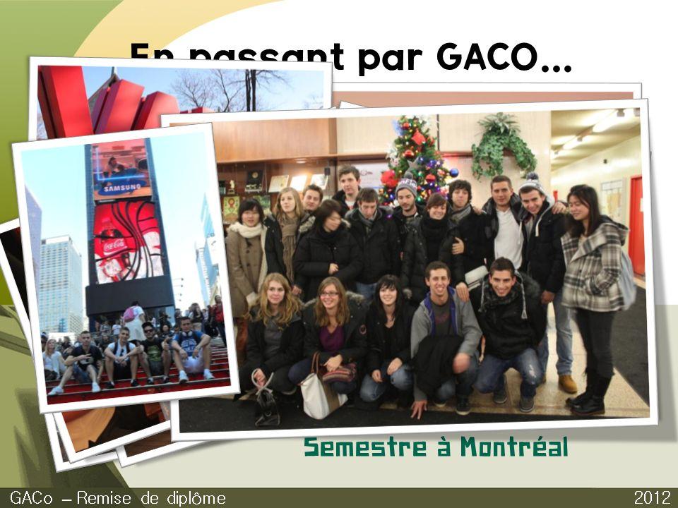 En passant par GACO... Semestre à Montréal GACo – Remise de diplôme