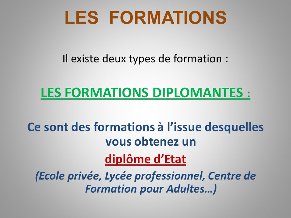 LES FORMATIONS LES FORMATIONS DIPLOMANTES :