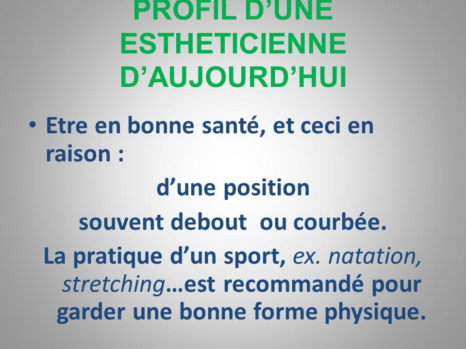 PROFIL D'UNE ESTHETICIENNE D'AUJOURD'HUI