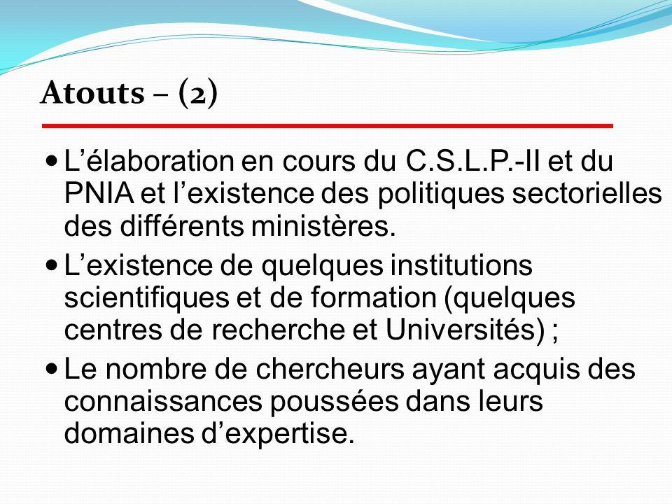 Atouts – (2) L'élaboration en cours du C.S.L.P.-II et du PNIA et l'existence des politiques sectorielles des différents ministères.
