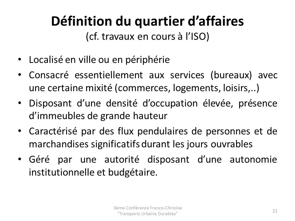 Définition du quartier d'affaires (cf. travaux en cours à l'ISO)