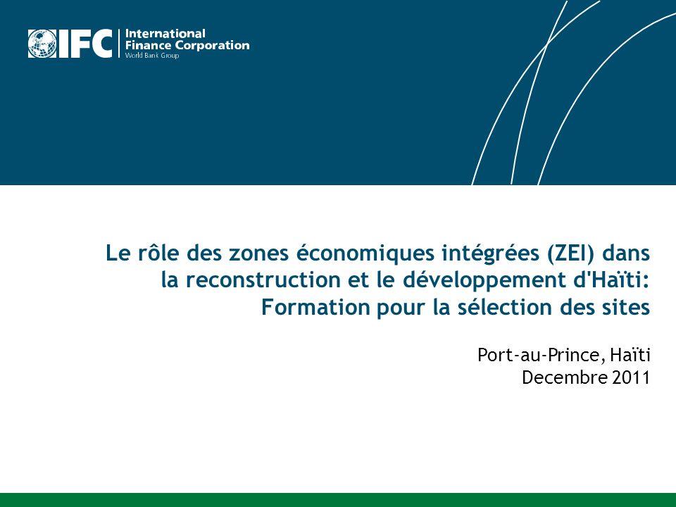 Le rôle des zones économiques intégrées (ZEI) dans la reconstruction et le développement d Haïti: Formation pour la sélection des sites