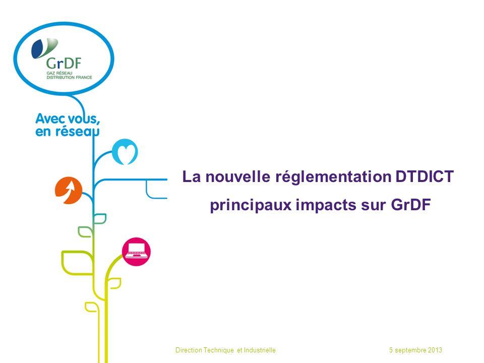 La nouvelle réglementation DTDICT principaux impacts sur GrDF