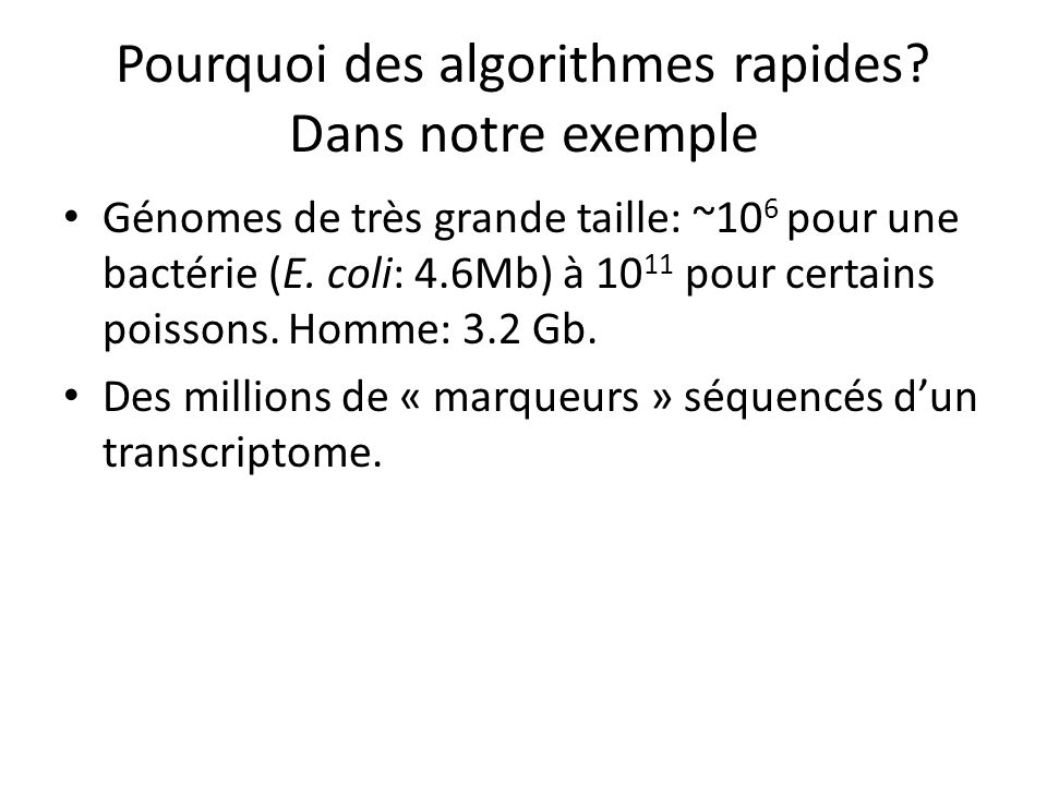 Pourquoi des algorithmes rapides Dans notre exemple