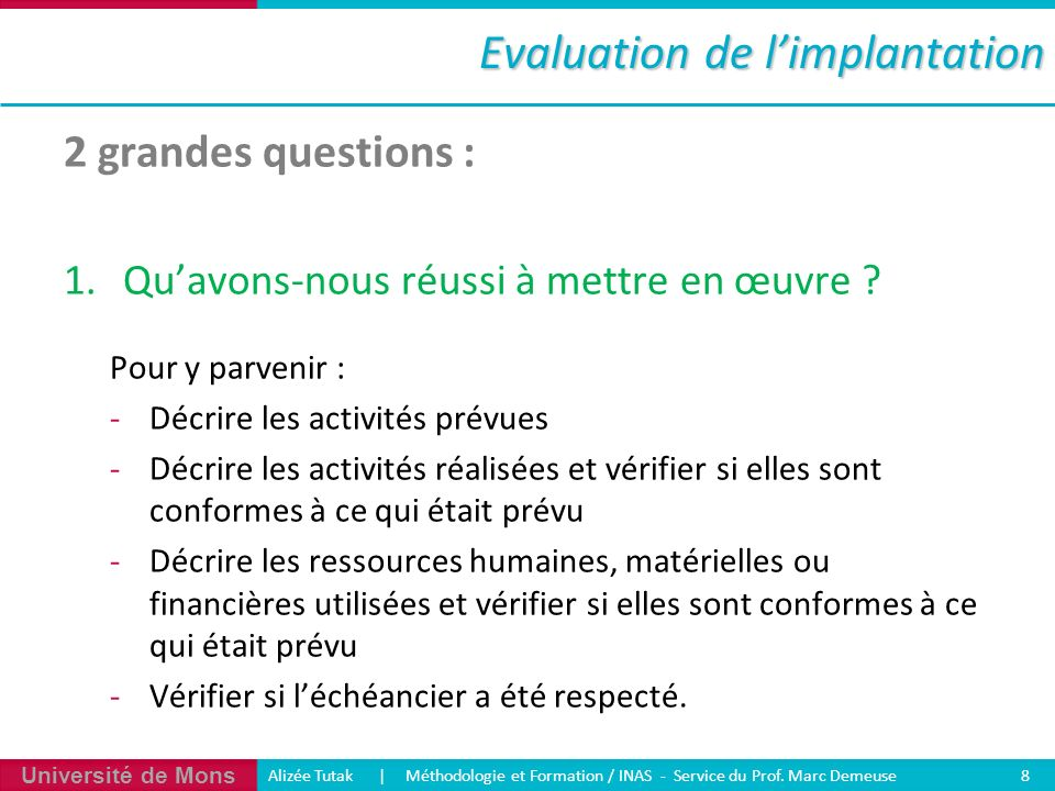 Evaluation de l'implantation