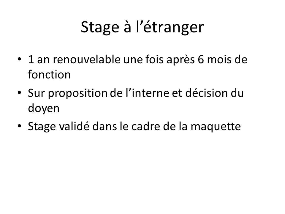 Stage à l'étranger 1 an renouvelable une fois après 6 mois de fonction