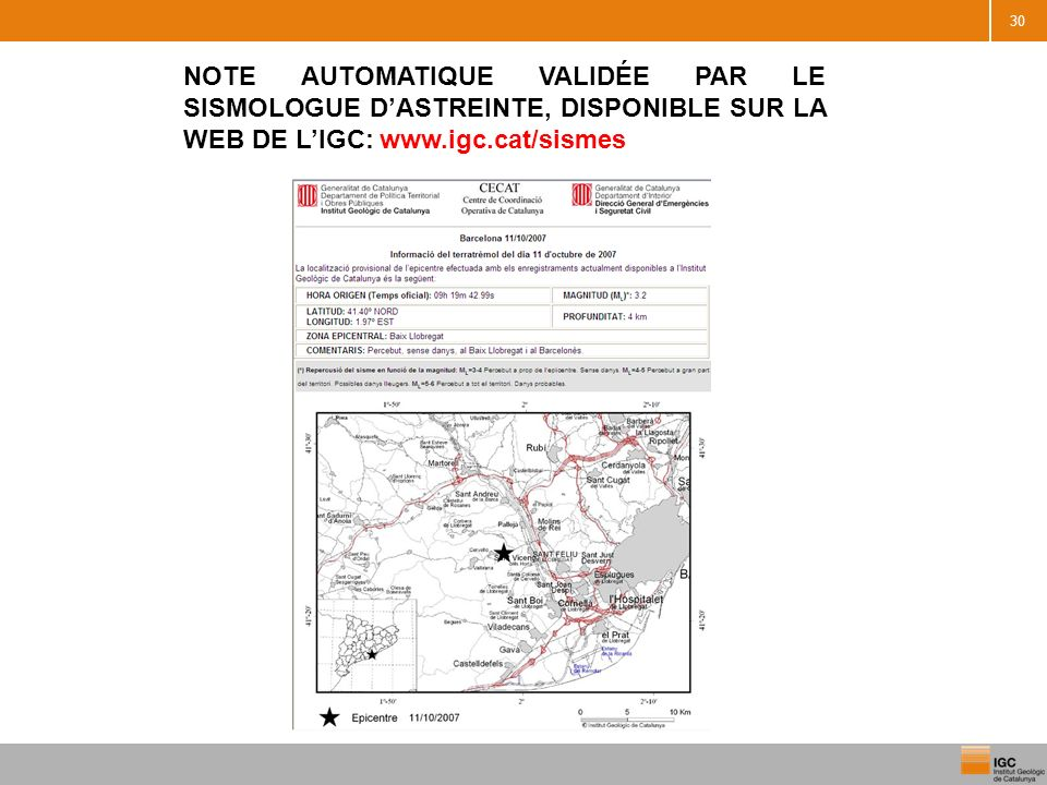 NOTE AUTOMATIQUE VALIDÉE PAR LE SISMOLOGUE D'ASTREINTE, DISPONIBLE SUR LA WEB DE L'IGC: www.igc.cat/sismes