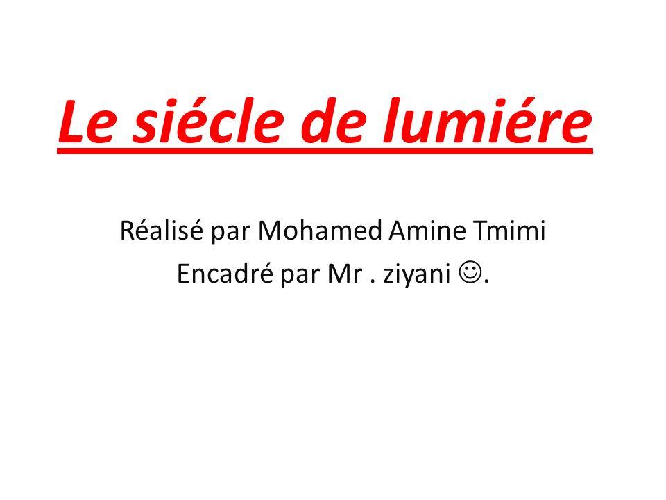 Réalisé par Mohamed Amine Tmimi Encadré par Mr . ziyani .