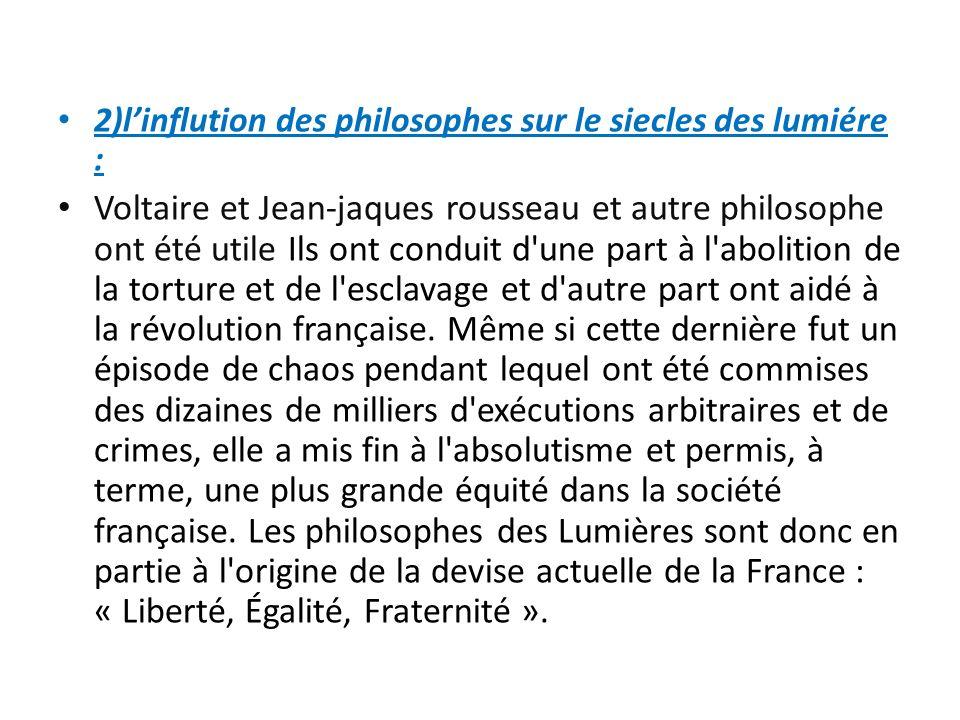2)l'inflution des philosophes sur le siecles des lumiére :
