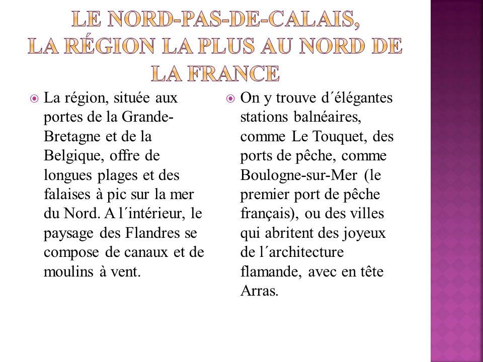 Le Nord-Pas-de-Calais, la région la plus au nord de la France