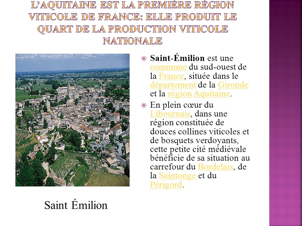 L'Aquitaine est la première région viticole de France: elle produit le quart de la production viticole nationale