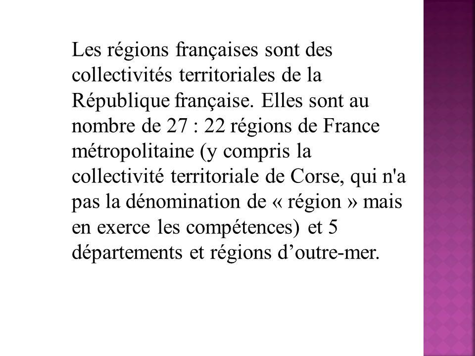 Les régions françaises sont des collectivités territoriales de la République française.