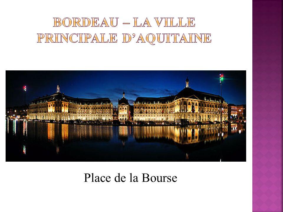 Bordeau – la ville principale d'Aquitaine