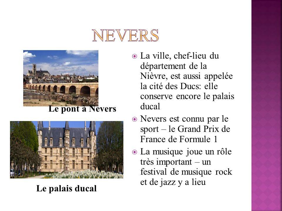 Nevers La ville, chef-lieu du département de la Nièvre, est aussi appelée la cité des Ducs: elle conserve encore le palais ducal.