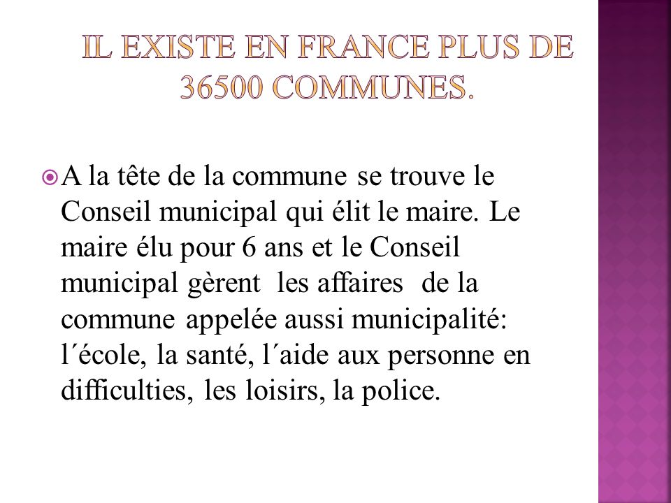 Il existe en France plus de 36500 communes.