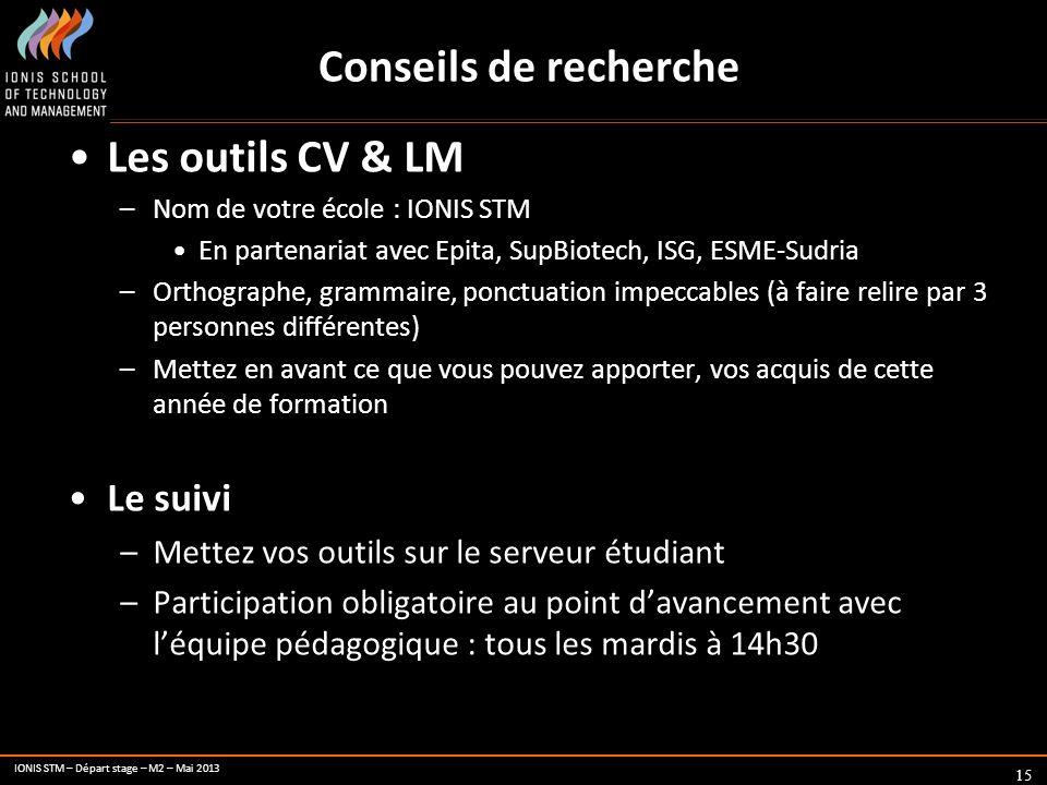 Conseils de recherche Les outils CV & LM Le suivi