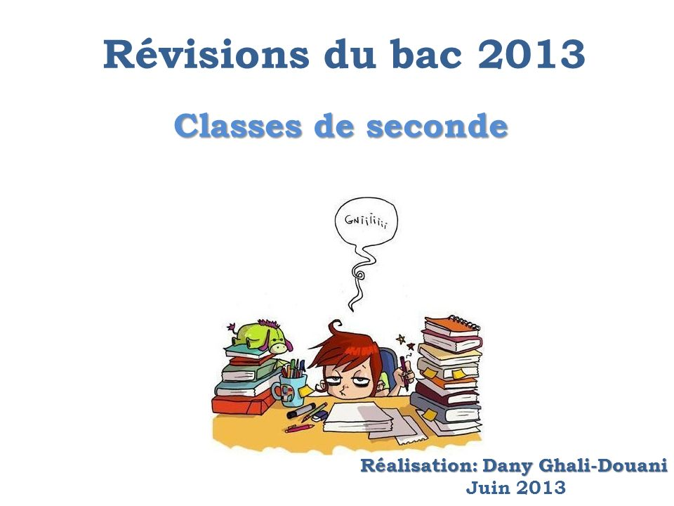 Révisions du bac 2013 Classes de seconde