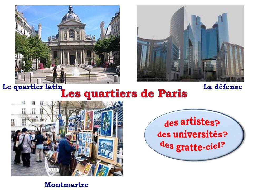 Les quartiers de Paris Le quartier latin La défense des artistes