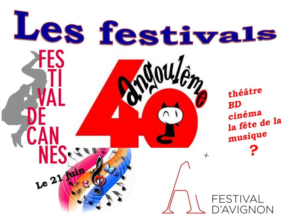 Les festivals théâtre BD cinéma la fête de la musique Le 21 juin