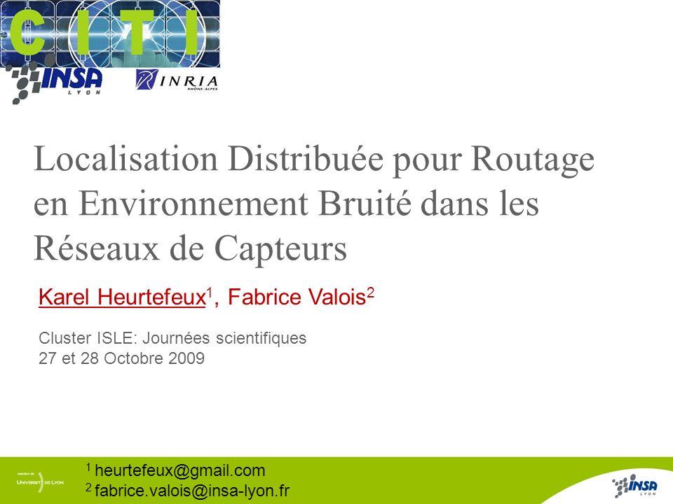 Localisation Distribuée pour Routage en Environnement Bruité dans les Réseaux de Capteurs