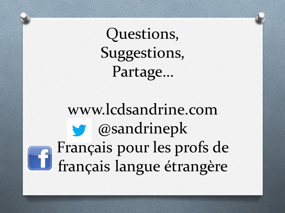Questions, Suggestions, Partage… www. lcdsandrine